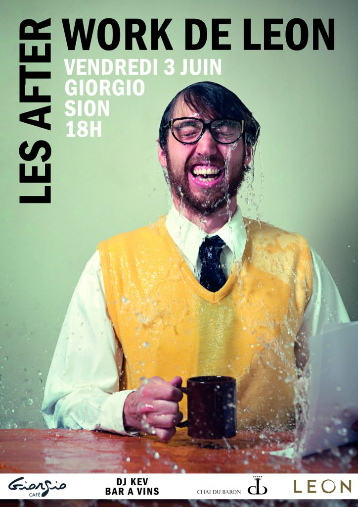 Les Afterwork de LEON Vendredi 3 juin dès 18h Giorgio Café Sion